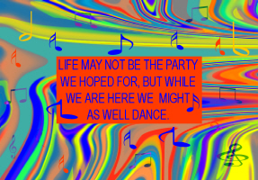 HUMOR/LIFE IS A DANCE