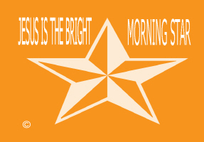 RELIGION/JESUS IS THE BRIGHT MORNING STAR