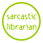 the sarcastic librarian