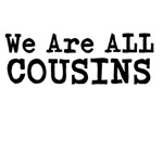 We Are ALL Cousins