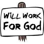 Will Work For God