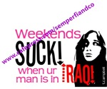 weekends stink with out you!