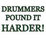 Drummers Pound It Harder Clothing