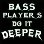 Bass Players Do It Deeper Clothing