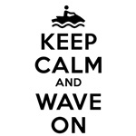 Keep Calm Wave On Design