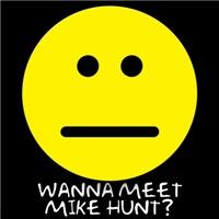Wanna meet Mike Hunt?