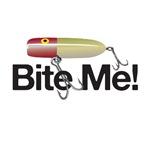 Fishing Humor - Bite Me!