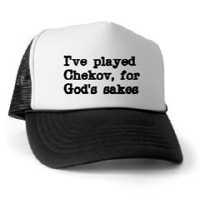I've played Chekov, for God's sakes