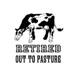 Retired Out to Pasture Funny Cow