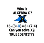 WHO IS ALGEBRA X? CAN YOU SOLVE X'S True Identity?