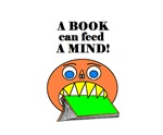 A BOOK CAN FEED A MIND