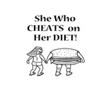SHE WHO CHEATS ON HER DIET
