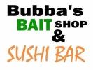 Bubba's Bait Shop & Sushi Bar