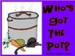 Who's Got The Pot