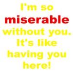 I'm So Miserable