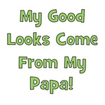 Good Looks From Papa - Green