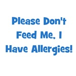 Please Don't Feed Me I Have Allergies