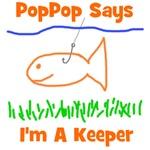 PopPop Says I'm A Keeper