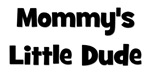 Mommy's Little Dude black