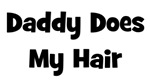 Daddy Does My Hair - Black