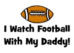 I Watch Football with My Daddy!