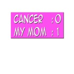 Cancer:0 My Mom:1