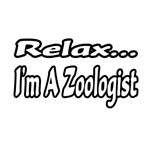 Relax...I'm a Zoologist