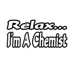Relax...I'm A Chemist