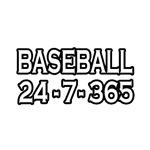 Baseball 24-7-365