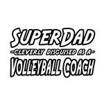 SuperDad...Volleyball Coach