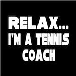Relax...I'm A Tennis Coach