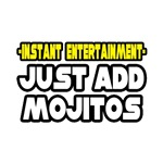 Instant Entertainment: Just Add Mojitos