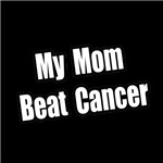 My Mom Beat Cancer