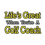 Life's Great...Golf Coach