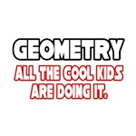 Geometry, All the Cool Kids...