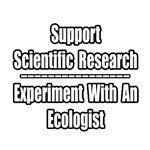 Experiment...Ecologist