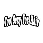 Too Sexy For Hair (Black)