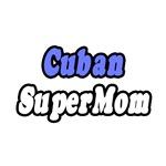 Cuban Super Mom