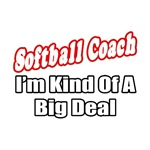 Softball Coach...Big Deal