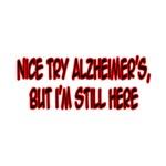 Nice Try Alzheimer's...
