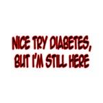 Nice Try Diabetes...