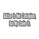 Autism Is Not Contagious...