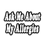 Ask Me About My Allergies