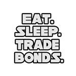 Eat. Sleep. Trade Bonds.