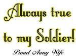 Always True to my Soldier (Army Wife)