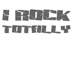 I Rock Totally