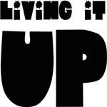 LIVING IT UP