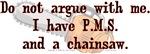 Don't Argue With Me/PMS