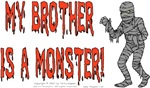 My Brother is a Monster! (Mummy)