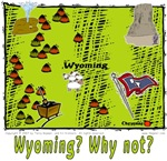 WY - Wyoming? Why not?